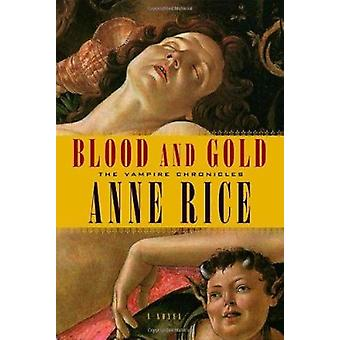 Blood and Gold by Rice - Anne - 9780679454496 Book
