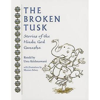 The Broken Tusk - Stories of the Hindu God Ganesha by Uma Krishnaswami