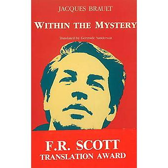 Within the Mystery (New edition) by Jacques Brault - G. Sanderson - 9