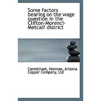 Some Factors Bearing on the Wage Question in the Clifton-Morenci-Metc