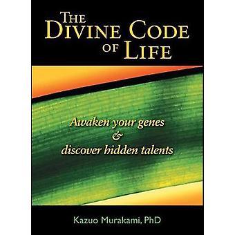 The Divine Code of Life - Awaken Your Genes and Discover Hidden Talent