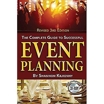 Complete Guide to Successful Event Planning by Shannon Kilkenny - 978