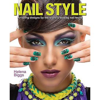 Nail Style by Helena Biggs - 9781784041946 Book