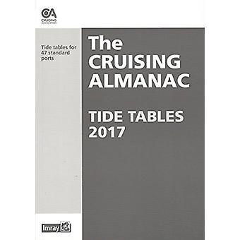 Cruising Almanac Tide Tables - 2017 by The Cruising Association - 9781