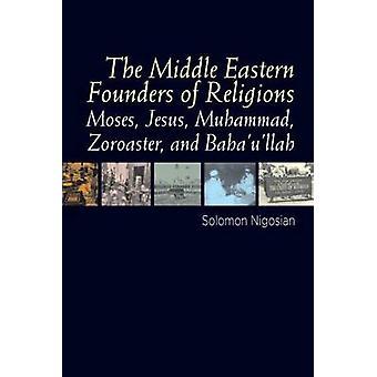 Middle Eastern Founders of Religion - Moses - Jesus - Muhammad - Zoroa