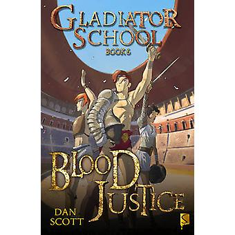 Blood Justice by Dan Scott - Matteo Pincelli - 9781910184431 Book