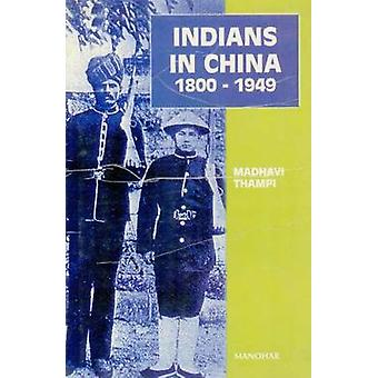 Indians in China 1800-1949 by Madhavi Thampi - 9788173046155 Book