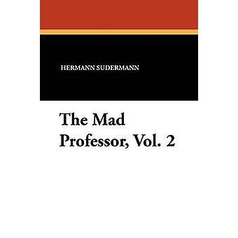 The Mad Professor Vol. 2 by Sudermann & Hermann