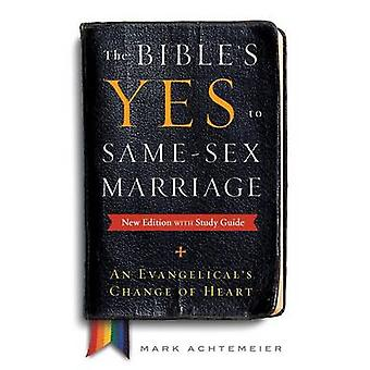 The Bible's Yes to Same-Sex Marriage - An Evangelical's Change of Hear