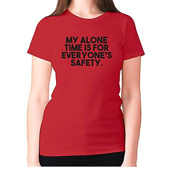 Womens funny t-shirt slogan tee ladies novelty humour - My alone time is for everyone's safety