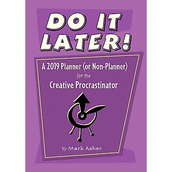 Do it Later a 2019 Planner par Mark Asher