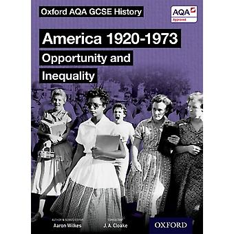 Oxford AQA GCSE History America 19201973 Opportunity and by J A Cloake