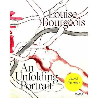 Louise Bourgeois An Unfolding Portrait  Prints Books and the Creative Process by Deborah Wye & Jerry Gorovoy