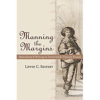Bemanning van de marges: mannelijkheid en schrijven in de zeventiende-eeuwse Frankrijk