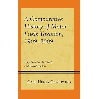Comparative History of Motor Fuels Taxation 19092009 by Geschwind