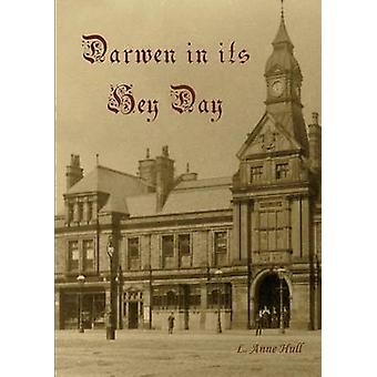 Darwen In Its Hey Day by Hull & L Anne