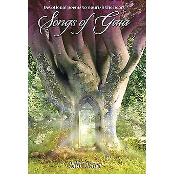 Songs of Gaia Devotional poems to nourish the heart by Tara & Julie