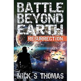 Battle Beyond Earth Resurrection by Nick S. Thomas