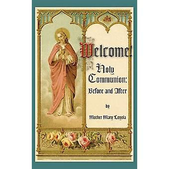 Welcome Holy Communion Before and After by Loyola & Mother Mary