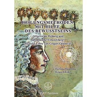 Heilungsmethoden Mit Hilfe Des Bewusstseins German Edition by Smirnova & Svetlana