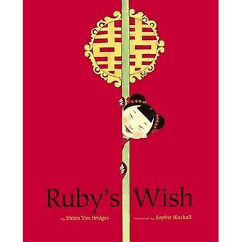 Ruby's Wish by Bridges Shirin Yim - Shirin Yim Bridges - Sophie Black