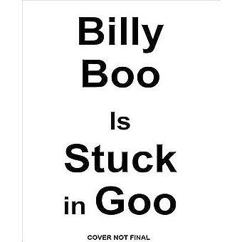 Billy Bloo is Stuck in Goo by Jennifer Hamburg - 9780545880152 Book