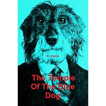 The Temple Of The Blue Dog by Harris & R J