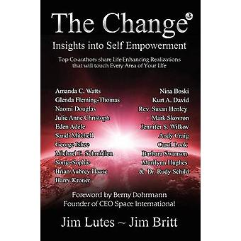 The Change3 Insights into Selfempowerment by Britt & Jim
