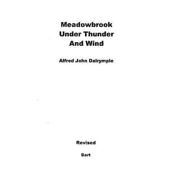Meadowbrook Under Thunder and Wind Revised by Dalrymple & Alfred John
