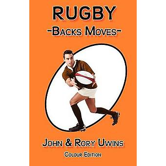 Rugby Backs Moves  Colour Edition by Uwins & John