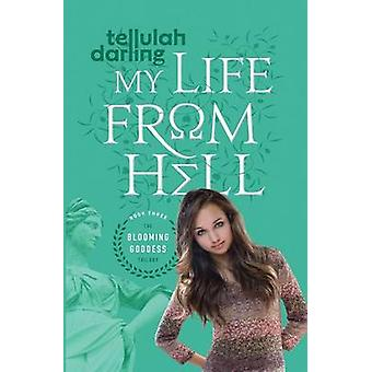 My Life From Hell by Darling & Tellulah