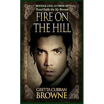 Fire On The Hill by Browne & Gretta Curran