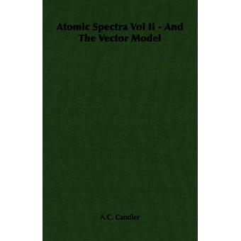 Atomic Spectra Vol Ii  And The Vector Model by Candler & A.C.