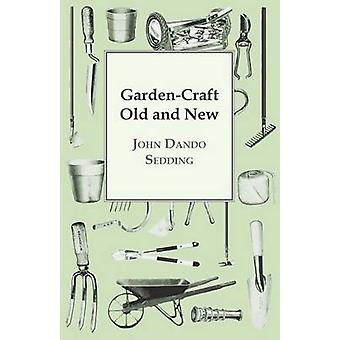 GardenCraft Old And New by Sedding & John Dando