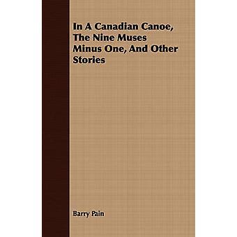 In A Canadian Canoe The Nine Muses Minus One And Other Stories by Pain & Barry