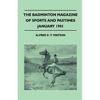 The Badminton Magazine Of Sports And Pastimes  January 1901  Containing Chapters On Advice On Fox Hunting Caribou Hunting Kokari Fishing And Sport With The Imperial Yeomanry by Watson & Alfred E. T.