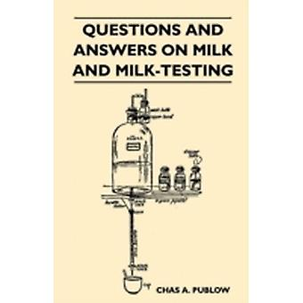 Questions And Answers On Milk And MilkTesting by Chas A. Publow