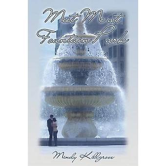 Meet Me at Fountain Park by Killgrove & Mindy
