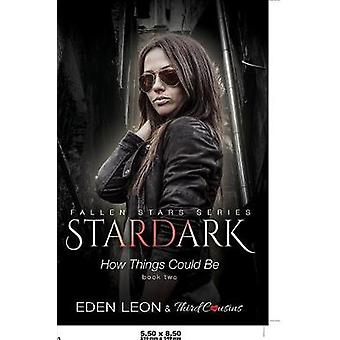 Stardark  How Things Could Be Book 2 Fallen Stars Series by Third Cousins