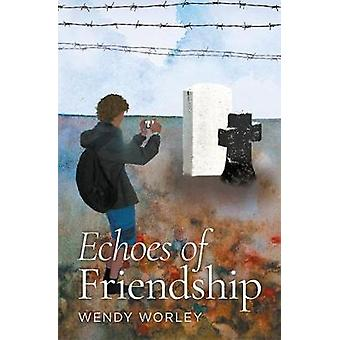 Echoes of Friendship by Worley & Wendy