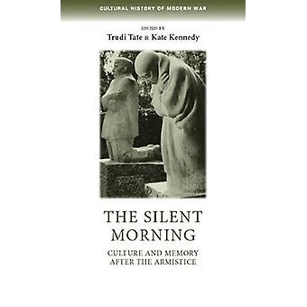 The Silent Morning by Edited by Trudi Tate & Edited by Kate Kennedy
