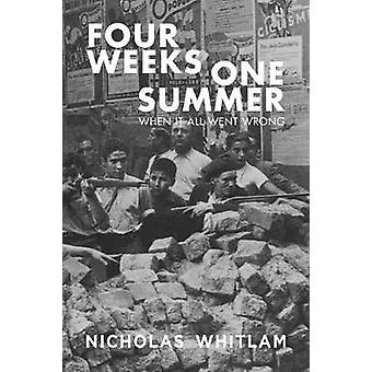Four Weeks One Summer When It All Went Wrong by Whitlam & Nicholas