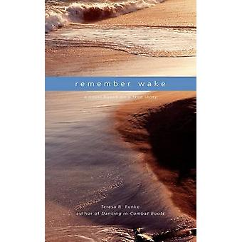 Remember Wake by Funke & Teresa R.