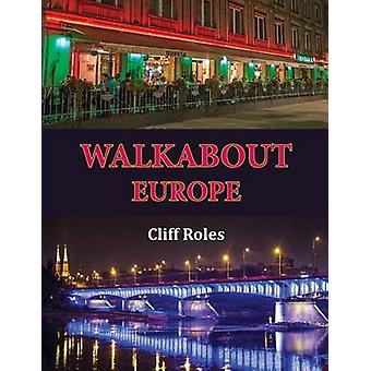 Walkabout Europe by Roles & Cliff