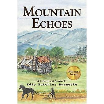 Mountain Echoes  A collection of Articles by Edie Hutchins Burnette by Burnette & Edie Hutchins
