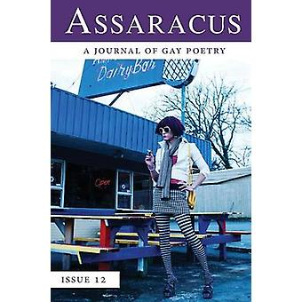 Assaracus Issue 12 A Journal of Gay Poetry by Borland & Bryan