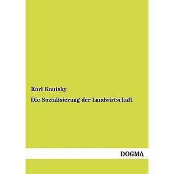 Die Sozialisierung der Landwirtschaft by Kautsky & Karl