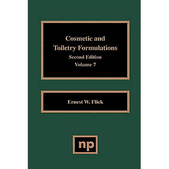 Cosmetic and Toiletry Formulations Vol. 7 by Flick & Ernest W.