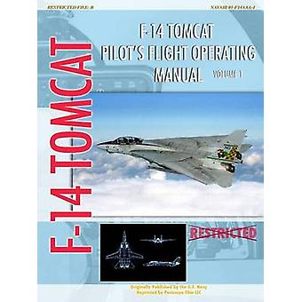 F14 Tomcat Pilots Flight Operating Manual Vol. 1 by Navy & United States