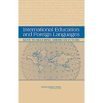 International Education and Foreign Languages - Keys to Securing Ameri